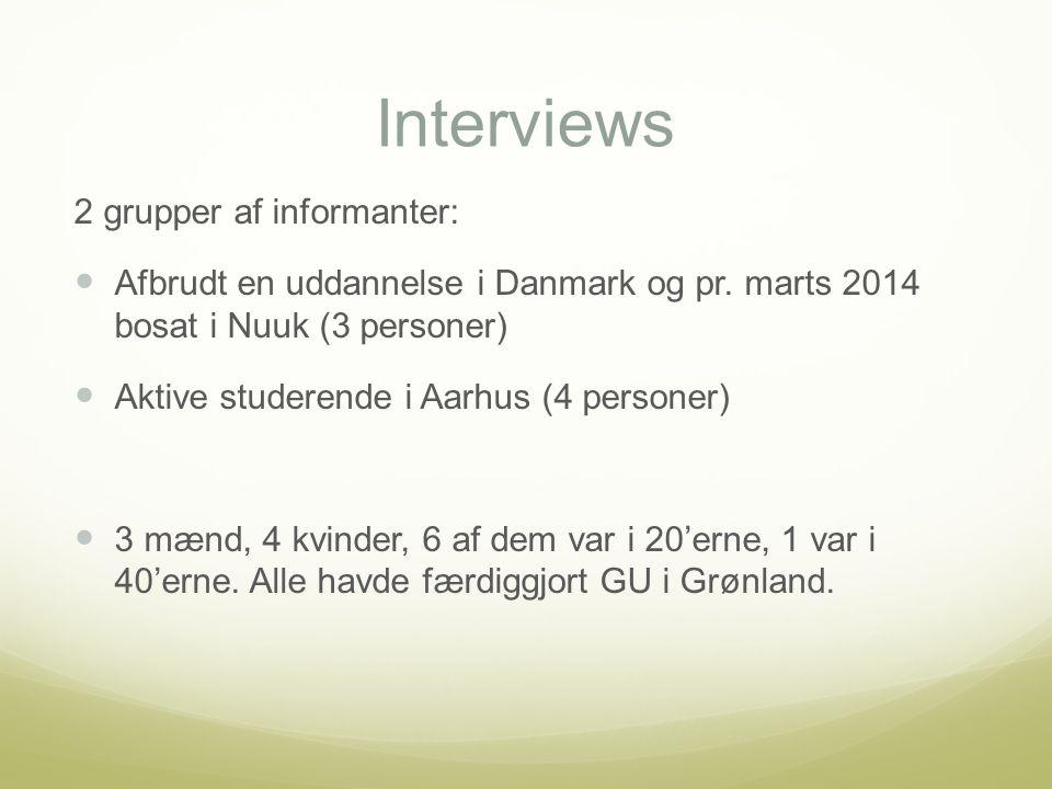 Interviews 2 grupper af informanter: Afbrudt en uddannelse i Danmark og pr.