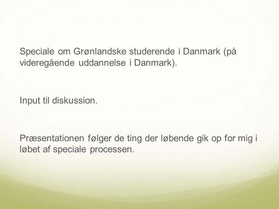Speciale om Grønlandske studerende i Danmark (på videregående uddannelse i Danmark).