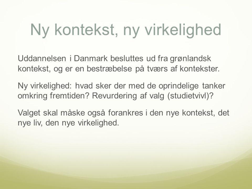 Ny kontekst, ny virkelighed Uddannelsen i Danmark besluttes ud fra grønlandsk kontekst, og er en bestræbelse på tværs af kontekster.