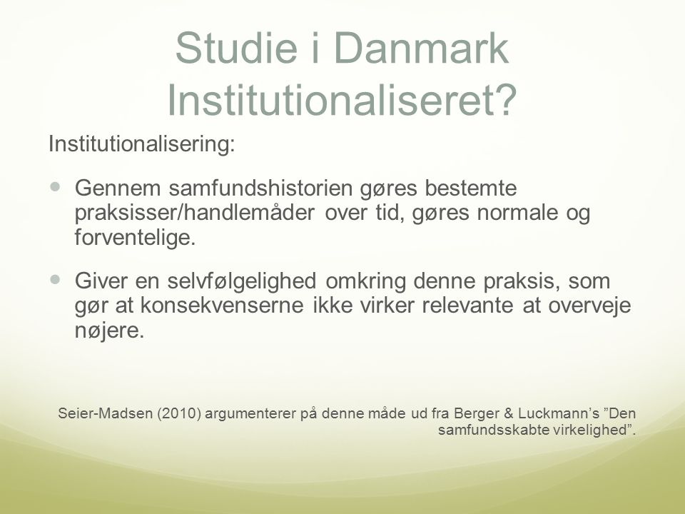 Studie i Danmark Institutionaliseret.