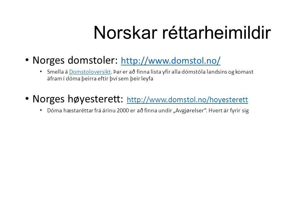 Norges domstoler: http://www.domstol.no/ http://www.domstol.no/ Smella á Domstoloversikt.
