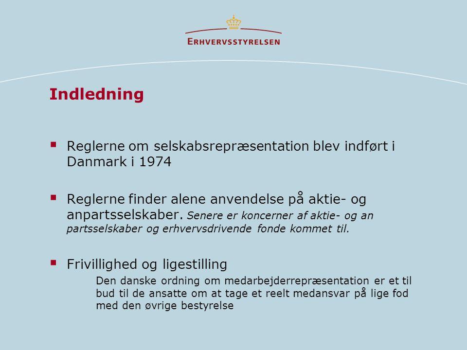 Indledning  Reglerne om selskabsrepræsentation blev indført i Danmark i 1974  Reglerne finder alene anvendelse på aktie- og anpartsselskaber.