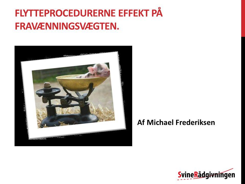 FLYTTEPROCEDURERNE EFFEKT PÅ FRAVÆNNINGSVÆGTEN. Af Michael Frederiksen