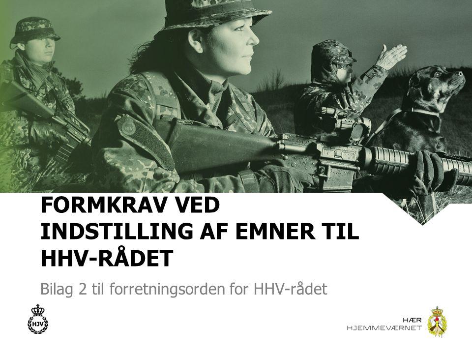 FORMKRAV VED INDSTILLING AF EMNER TIL HHV-RÅDET Bilag 2 til forretningsorden for HHV-rådet 1
