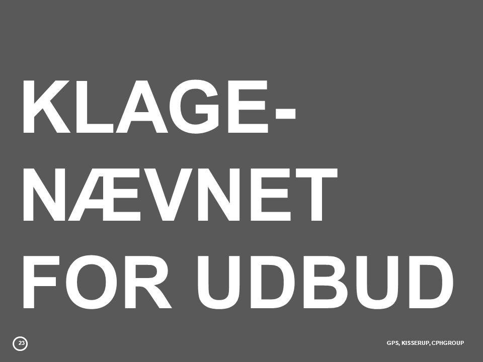 23GPS, KISSERUP, CPHGROUP KLAGE- NÆVNET FOR UDBUD