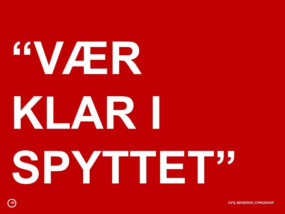 41GPS, KISSERUP, CPHGROUP VÆR KLAR I SPYTTET