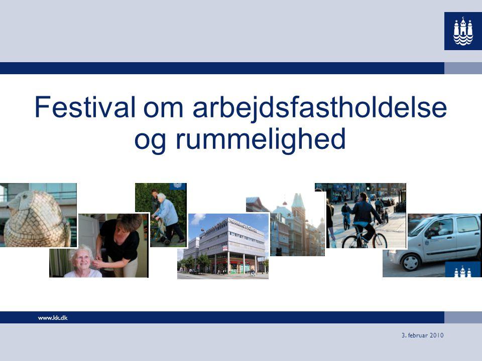 www.kk.dk 3. februar 2010 Festival om arbejdsfastholdelse og rummelighed