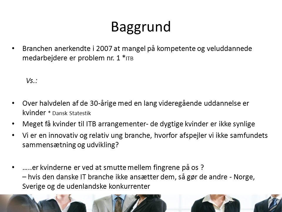 Baggrund Branchen anerkendte i 2007 at mangel på kompetente og veluddannede medarbejdere er problem nr.