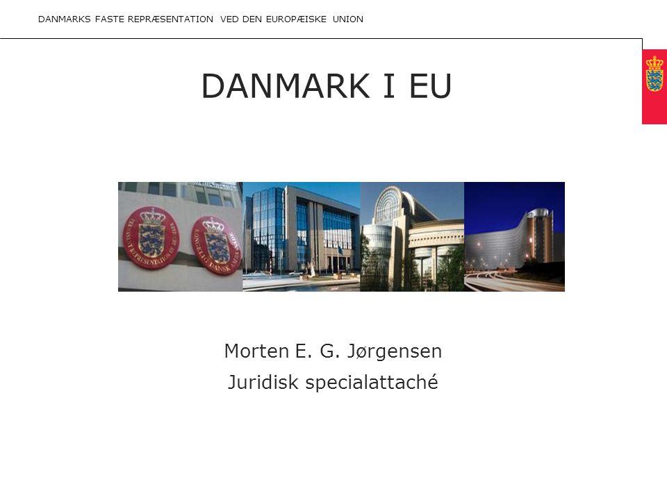 Minimum clear margin for text Fixed margin Keep heading in CAPITALS DANMARKS FASTE REPRÆSENTATION VED DEN EUROPÆISKE UNION DANMARK I EU Morten E.
