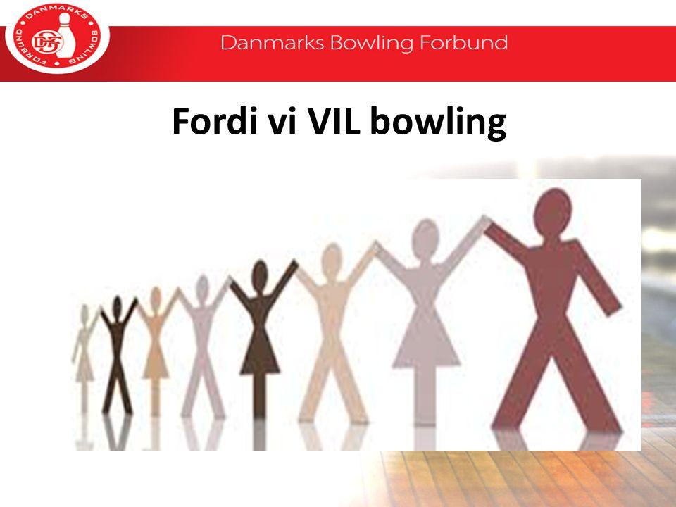 Fordi vi VIL bowling