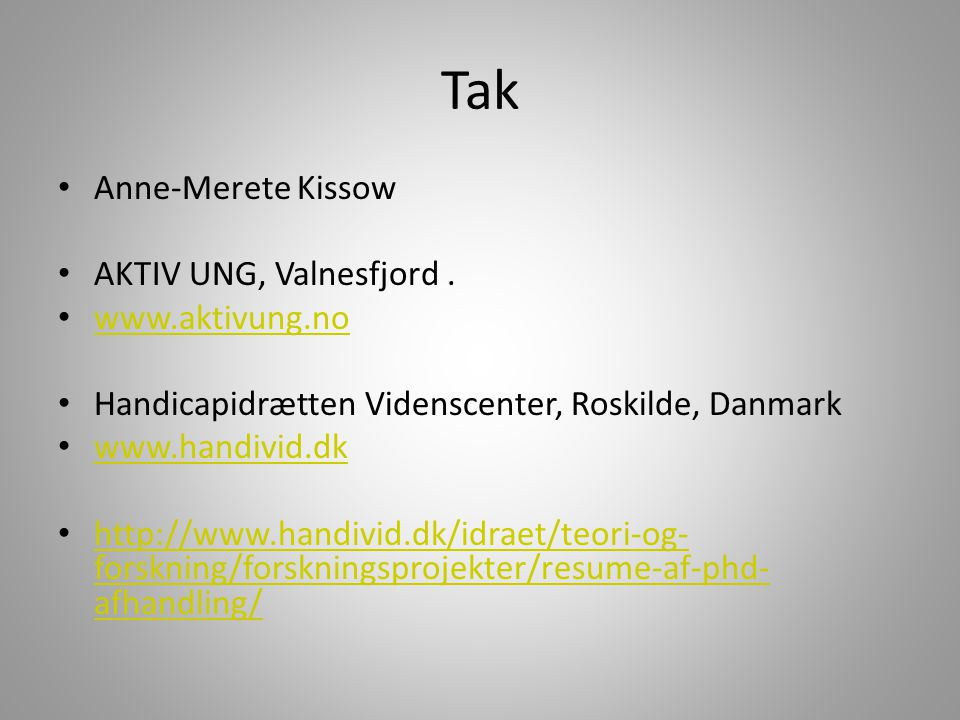 Tak Anne-Merete Kissow AKTIV UNG, Valnesfjord.