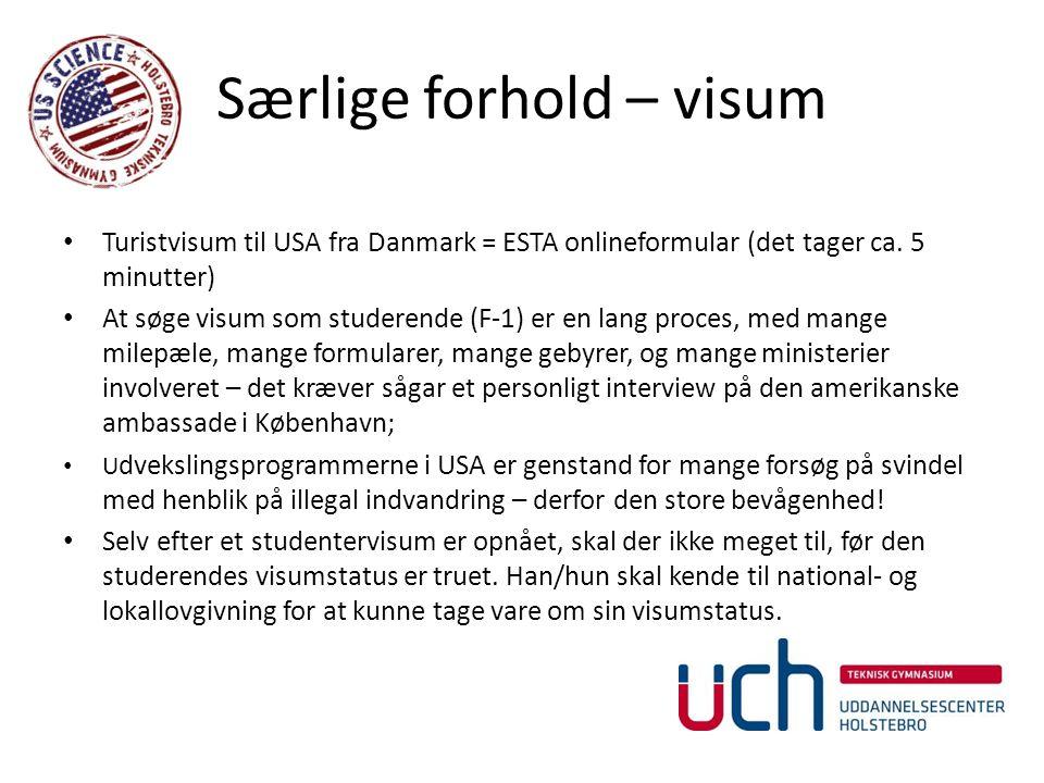 Særlige forhold – visum Turistvisum til USA fra Danmark = ESTA onlineformular (det tager ca.