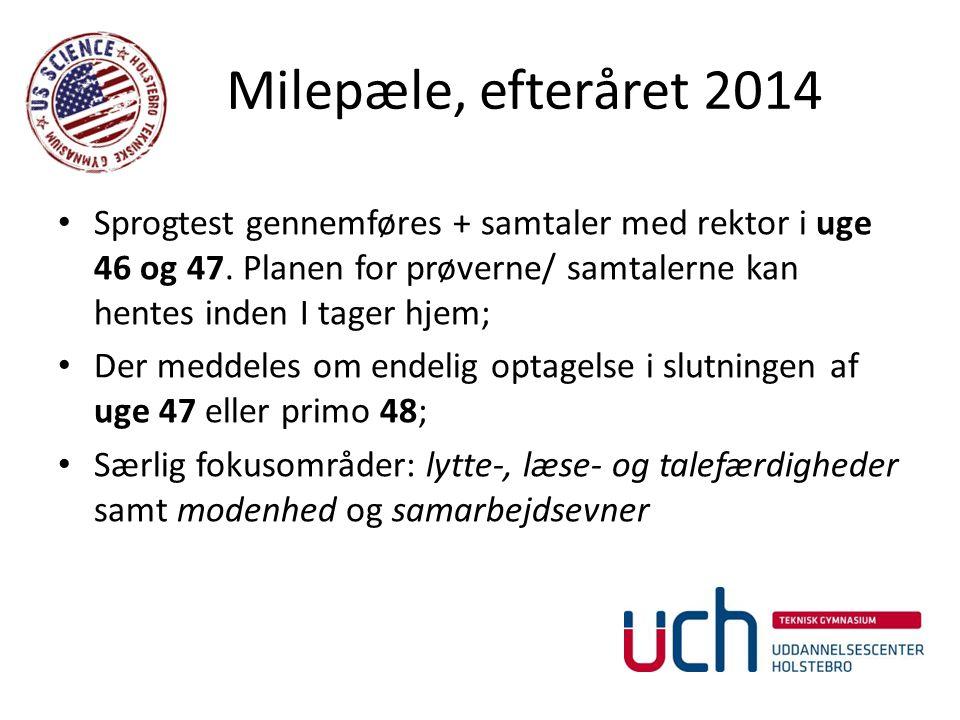 Milepæle, efteråret 2014 Sprogtest gennemføres + samtaler med rektor i uge 46 og 47.