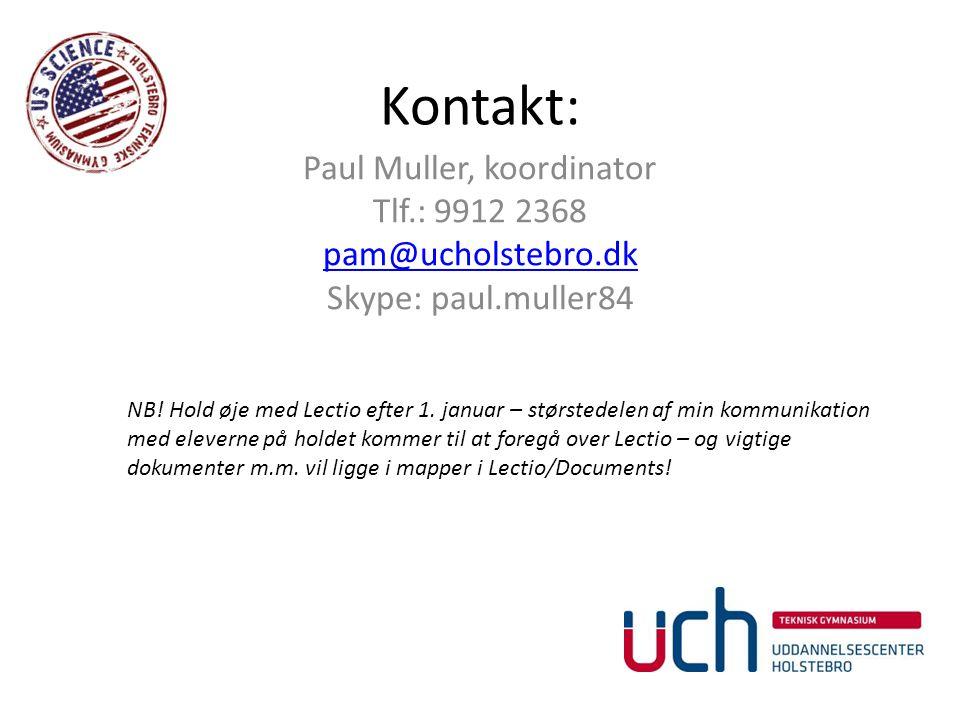 Kontakt: Paul Muller, koordinator Tlf.: 9912 2368 pam@ucholstebro.dk Skype: paul.muller84 NB.