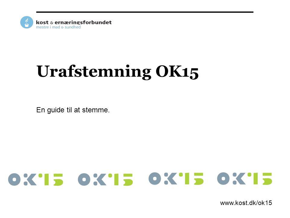 Urafstemning OK15 En guide til at stemme. www.kost.dk/ok15
