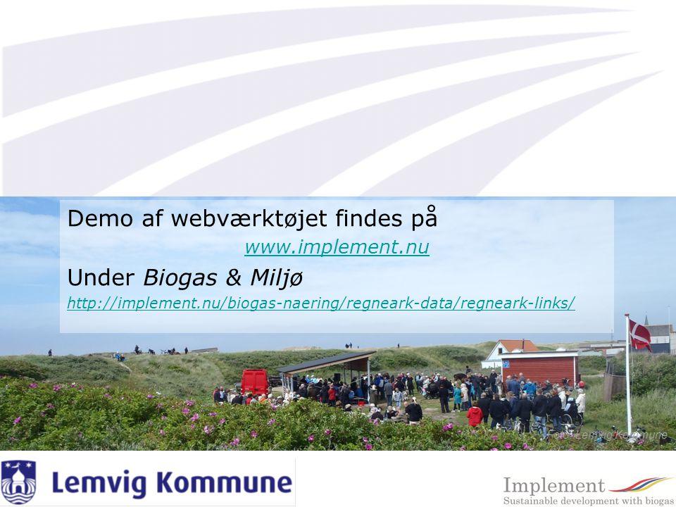 Demo af webværktøjet findes på www.implement.nu Under Biogas & Miljø http://implement.nu/biogas-naering/regneark-data/regneark-links/ Foto: Lemvig Kommune