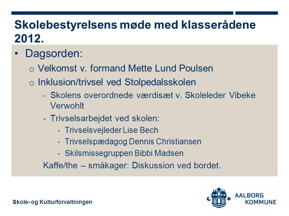 Skole- og Kulturforvaltningen Dagsorden: o Velkomst v.