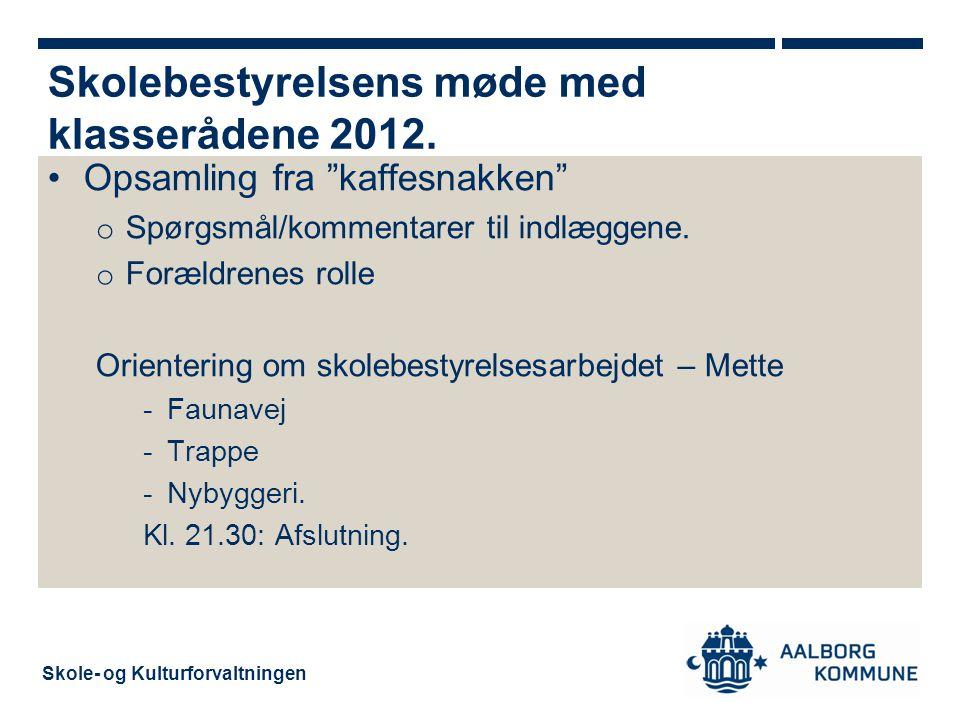 Skole- og Kulturforvaltningen Opsamling fra kaffesnakken o Spørgsmål/kommentarer til indlæggene.