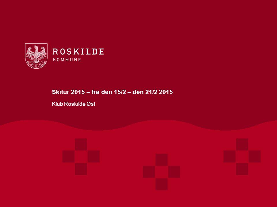 Skitur 2015 – fra den 15/2 – den 21/2 2015 Klub Roskilde Øst