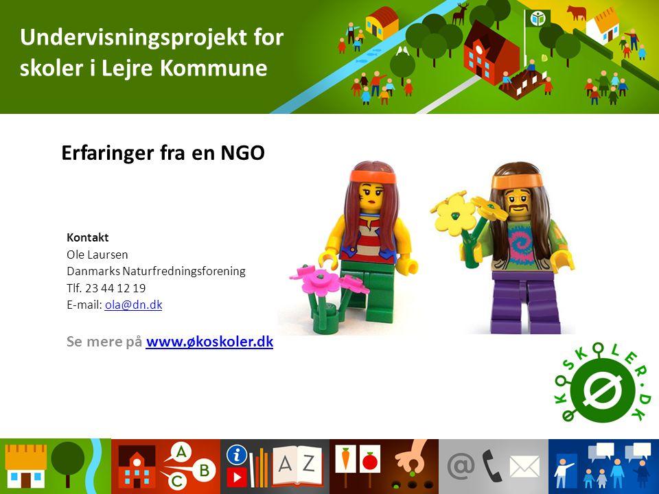 Erfaringer fra en NGO Kontakt Ole Laursen Danmarks Naturfredningsforening Tlf.