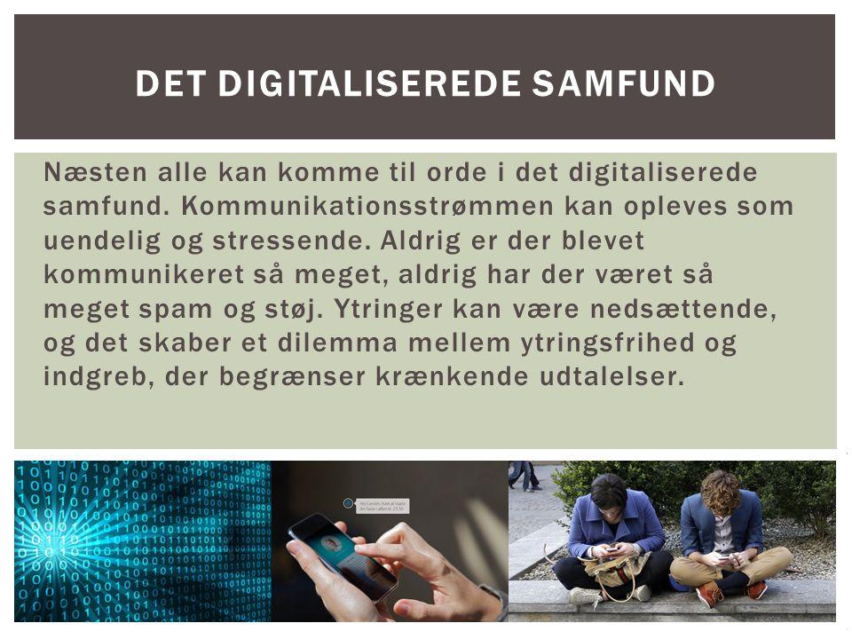Næsten alle kan komme til orde i det digitaliserede samfund.