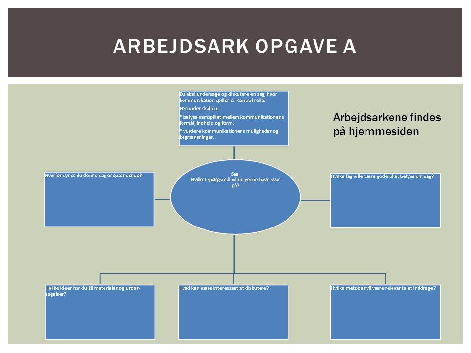 ARBEJDSARK OPGAVE A Arbejdsarkene findes på hjemmesiden