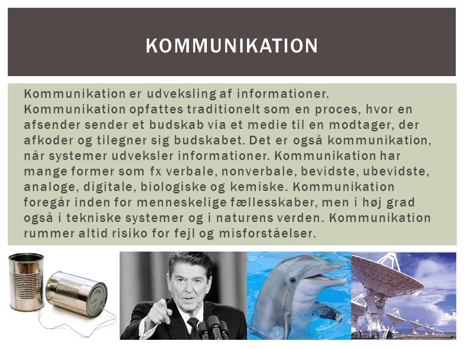 Kommunikation er udveksling af informationer.