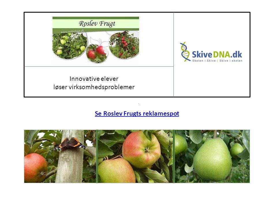 Innovative elever løser virksomhedsproblemer Se Roslev Frugts reklamespot