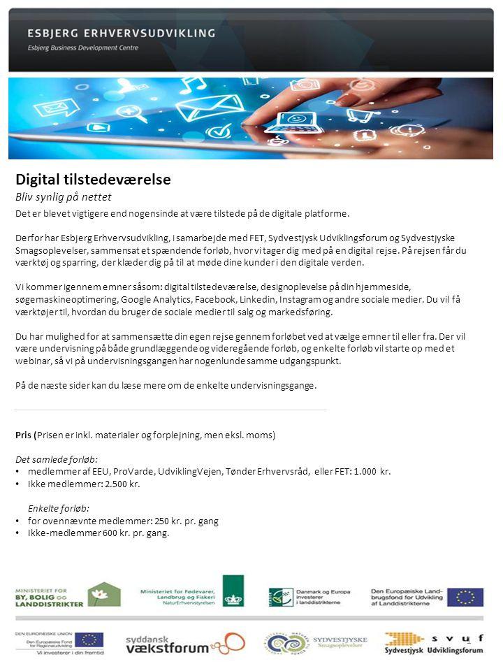 Digital tilstedeværelse Bliv synlig på nettet Det er blevet vigtigere end nogensinde at være tilstede på de digitale platforme.