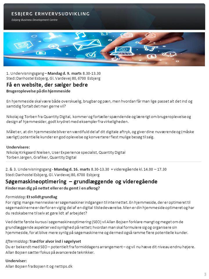 1. Undervisningsgang – Mandag d. 9. marts 8.30-13.30 Sted: Danhostel Esbjerg, Gl.