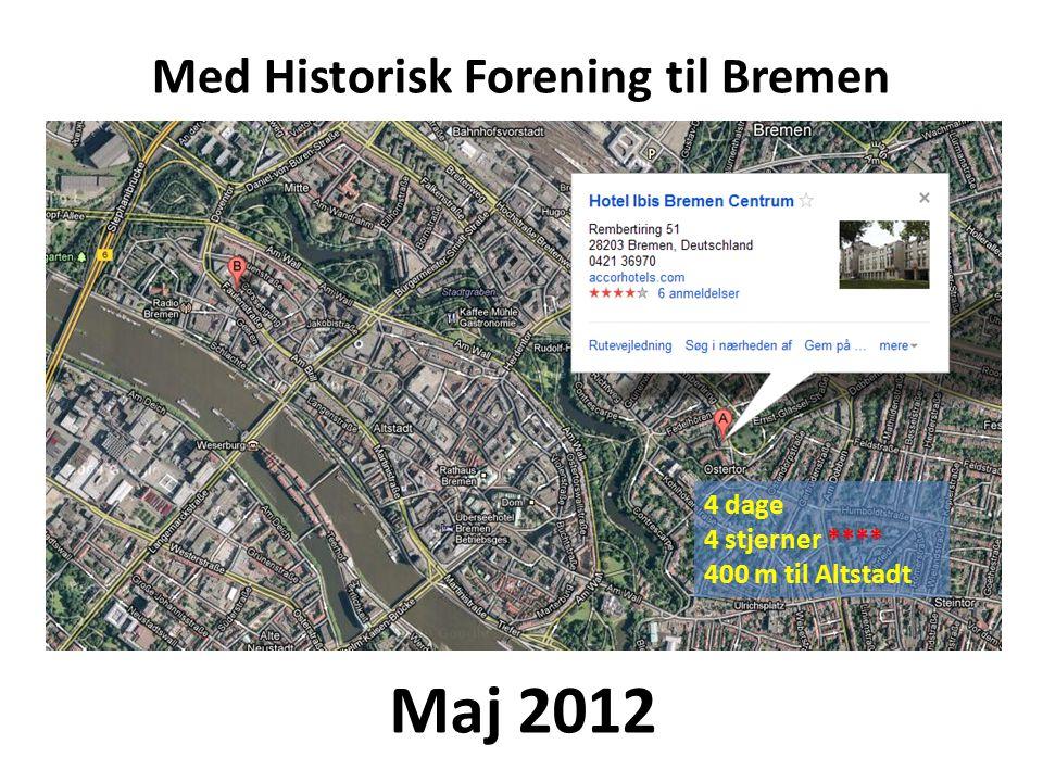 Med Historisk Forening til Bremen Maj 2012 4 dage 4 stjerner **** 400 m til Altstadt