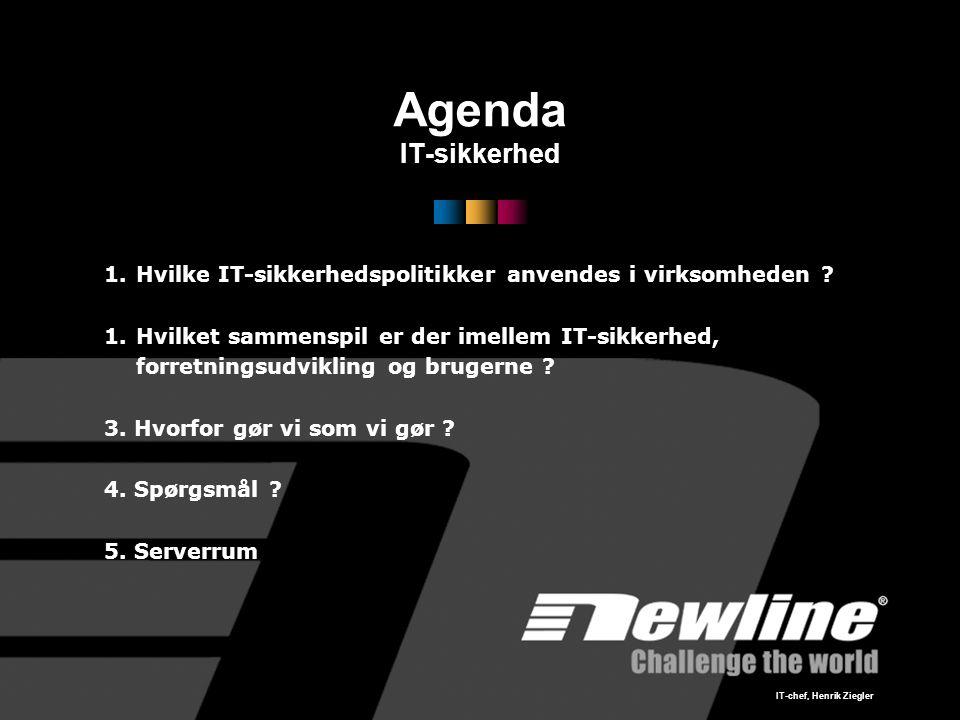 Agenda IT-sikkerhed 1.Hvilke IT-sikkerhedspolitikker anvendes i virksomheden .