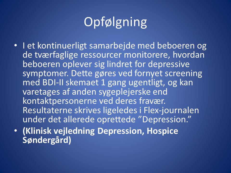 Opfølgning I et kontinuerligt samarbejde med beboeren og de tværfaglige ressourcer monitorere, hvordan beboeren oplever sig lindret for depressive symptomer.