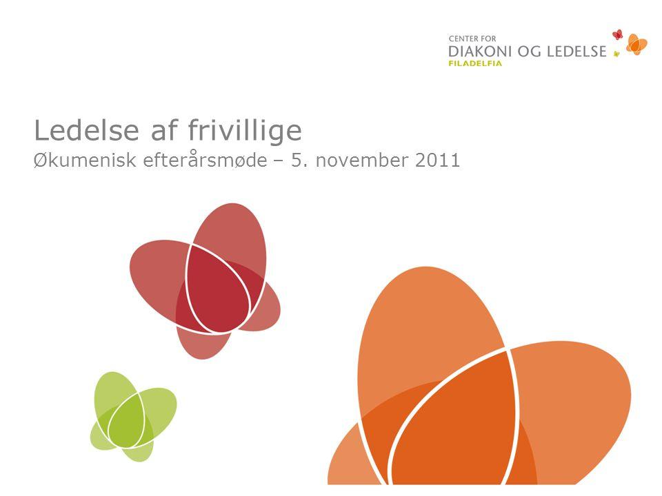 Ledelse af frivillige Økumenisk efterårsmøde – 5. november 2011