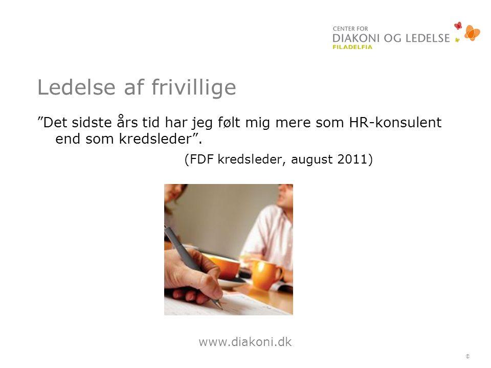 www.diakoni.dk © Ledelse af frivillige Det sidste års tid har jeg følt mig mere som HR-konsulent end som kredsleder .