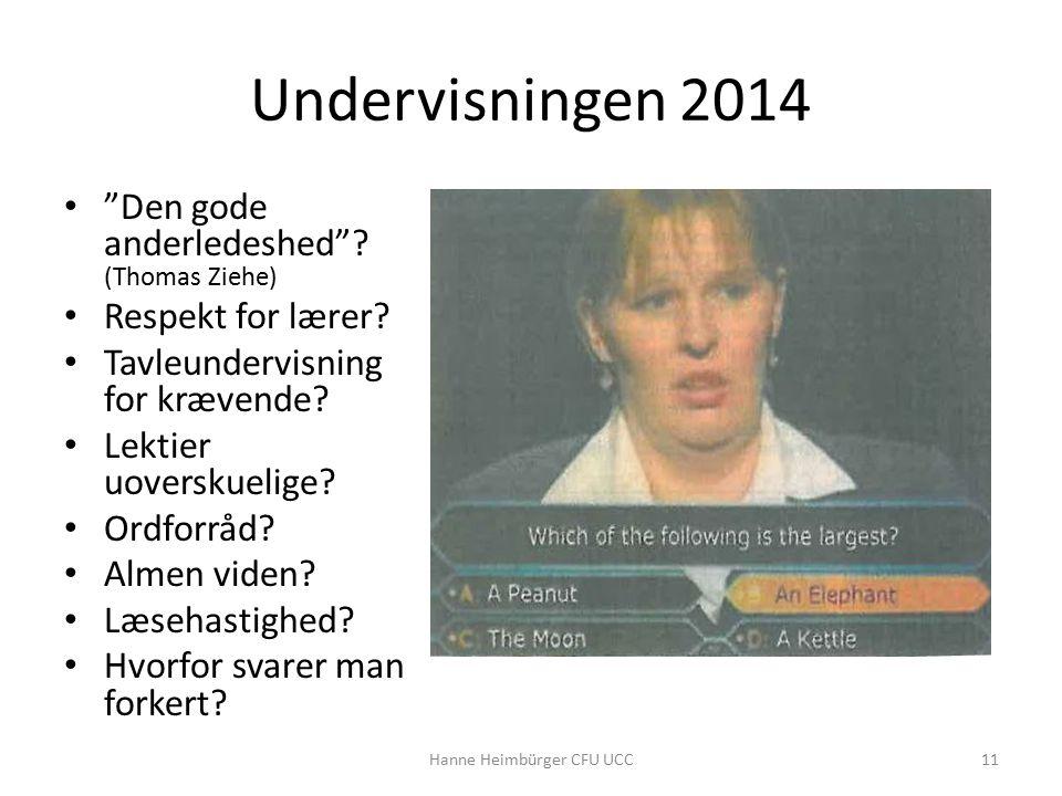Undervisningen 2014 Den gode anderledeshed . (Thomas Ziehe) Respekt for lærer.