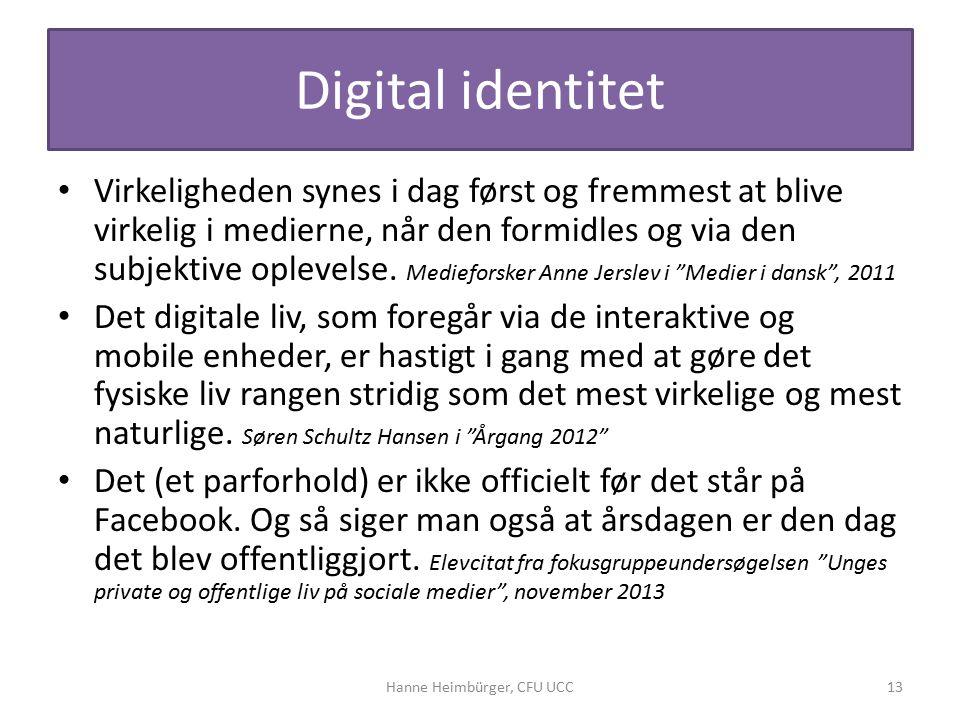 Digital identitet Virkeligheden synes i dag først og fremmest at blive virkelig i medierne, når den formidles og via den subjektive oplevelse.
