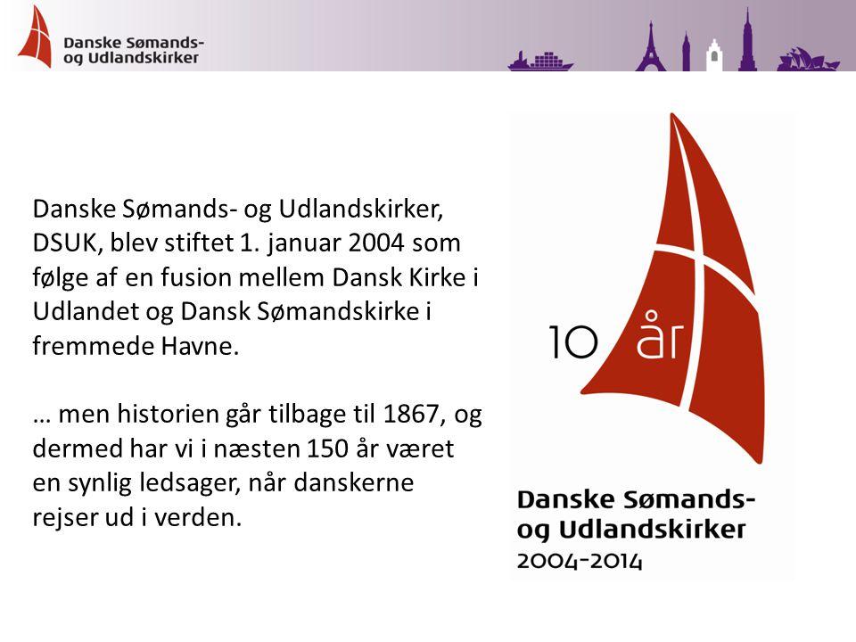 Danske Sømands- og Udlandskirker, DSUK, blev stiftet 1.