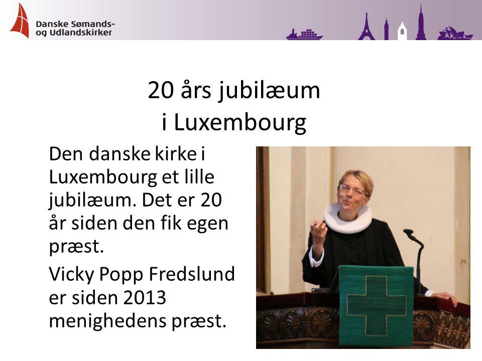 Den danske kirke i Luxembourg et lille jubilæum. Det er 20 år siden den fik egen præst.