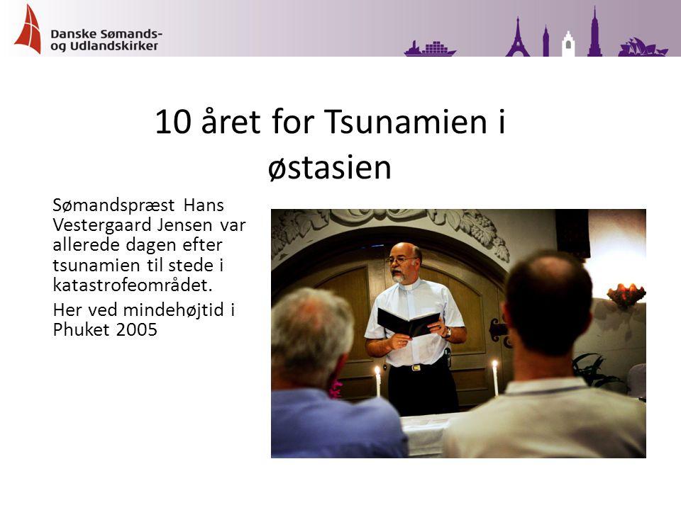Sømandspræst Hans Vestergaard Jensen var allerede dagen efter tsunamien til stede i katastrofeområdet.