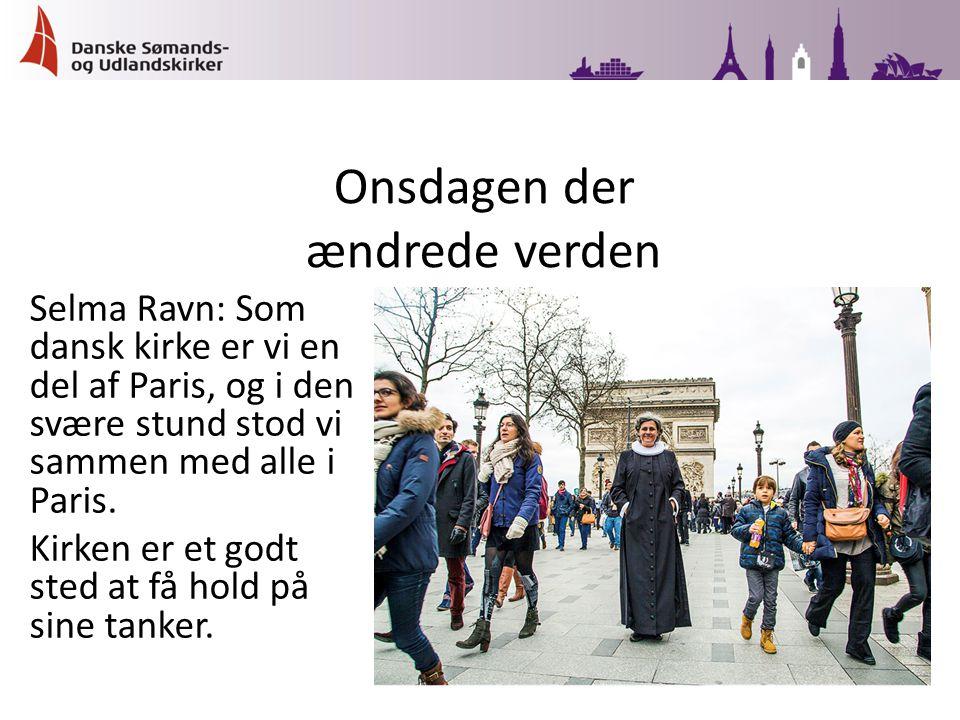 Selma Ravn: Som dansk kirke er vi en del af Paris, og i den svære stund stod vi sammen med alle i Paris.