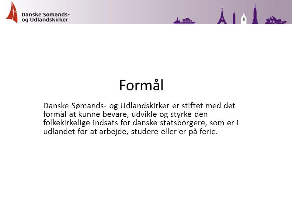 Danske Sømands- og Udlandskirker er stiftet med det formål at kunne bevare, udvikle og styrke den folkekirkelige indsats for danske statsborgere, som er i udlandet for at arbejde, studere eller er på ferie.