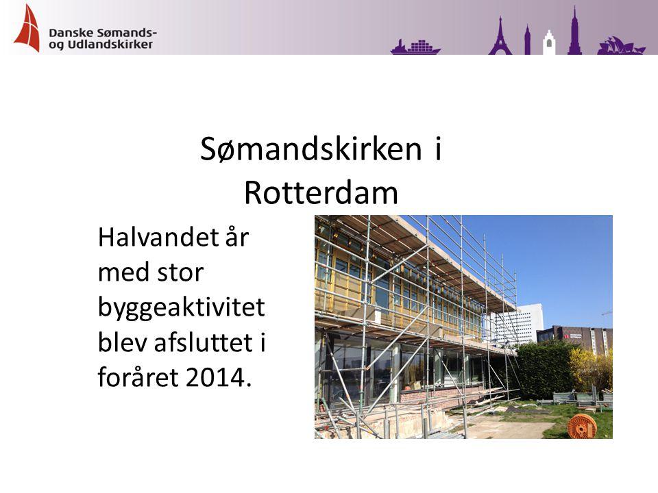 Halvandet år med stor byggeaktivitet blev afsluttet i foråret 2014. Sømandskirken i Rotterdam