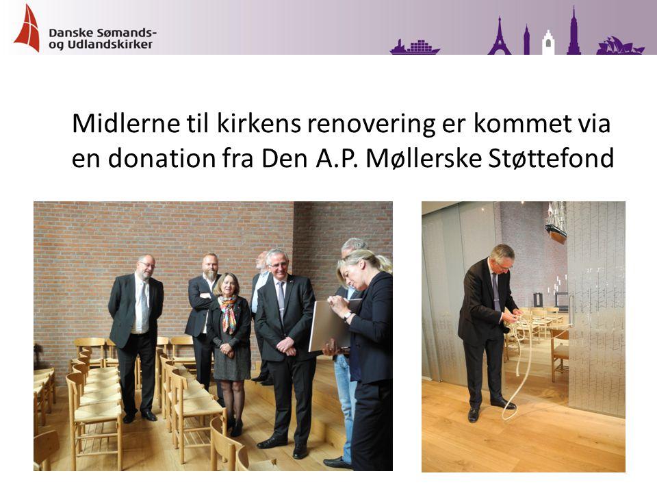 Midlerne til kirkens renovering er kommet via en donation fra Den A.P. Møllerske Støttefond