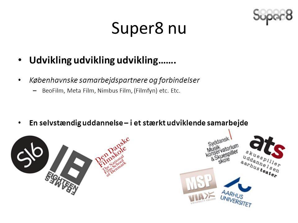 Super8 nu Udvikling udvikling udvikling…….