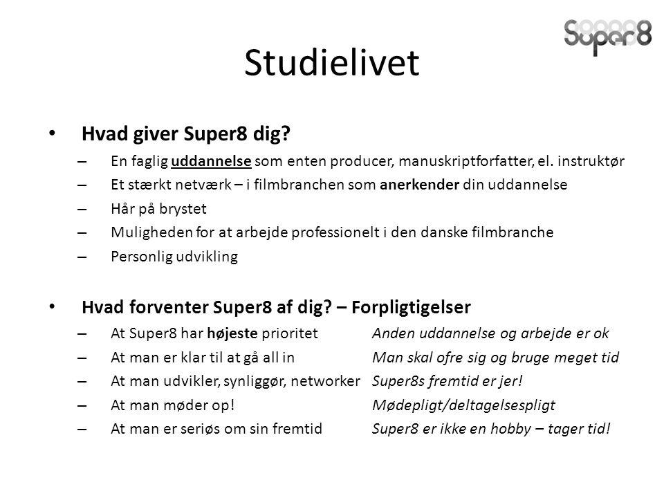 Studielivet Hvad giver Super8 dig.