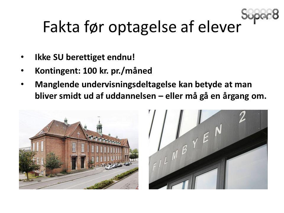 Fakta før optagelse af elever Ikke SU berettiget endnu.