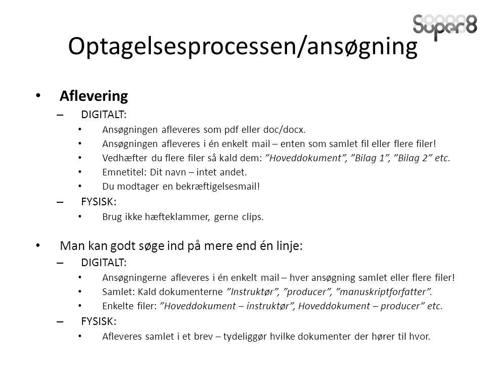 Optagelsesprocessen/ansøgning Aflevering – DIGITALT: Ansøgningen afleveres som pdf eller doc/docx.