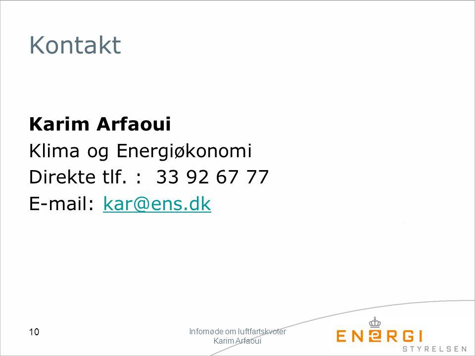 10 Kontakt Karim Arfaoui Klima og Energiøkonomi Direkte tlf.