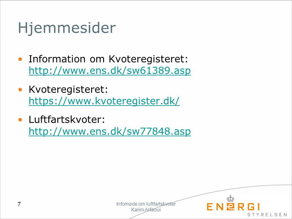 Infomøde om luftfartskvoter Karim Arfaoui 7 Hjemmesider Information om Kvoteregisteret: http://www.ens.dk/sw61389.asp http://www.ens.dk/sw61389.asp Kvoteregisteret: https://www.kvoteregister.dk/ https://www.kvoteregister.dk/ Luftfartskvoter: http://www.ens.dk/sw77848.asp http://www.ens.dk/sw77848.asp